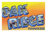 Oak Ridge, Tennessee - Large Letter Scenes Print by Lantern Press