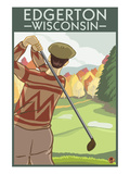 Golfer - Edgerton, Wisconsin Posters by  Lantern Press