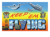 WWII Aviation Promotional, Keep 'em Flying Art by  Lantern Press
