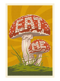 Eat Me Mushroom Posters by  Lantern Press