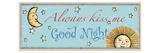 Always Kiss me Goodnight Premium giclée print van  Pela