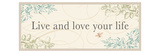 Live and Love your LIfe Premium Giclee Print by  Pela