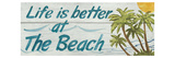 Life is Better at the Beach Reproduction proc&#233;d&#233; gicl&#233;e par Avery Tillmon