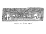 """And this is where the magic happens."" - New Yorker Cartoon Premium Giclee Print by Jason Patterson"