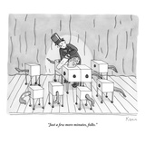 """Just a few more minutes, folks."" - New Yorker Cartoon Premium Giclee Print by Zachary Kanin"