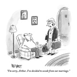"""I'm sorry, Arthur. I've decided to secede from our marriage."" - New Yorker Cartoon Premium Giclee Print by Christopher Weyant"
