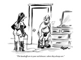 """""""The handcuffs are in your sock drawer, where they always are."""" - New Yorker Cartoon Premium Giclee Print by Lee Lorenz"""