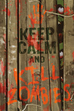 Keep Calm and Kill Zombies Pôsters