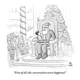 """First of all, this conversation never happened."" - New Yorker Cartoon Premium Giclee Print by Paul Noth"