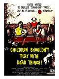 Children Shouldn't Play With Dead Things, 1972 Prints