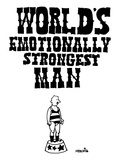 World's Emotionally Strongest Man - New Yorker Cartoon Premium Giclee Print by Ariel Molvig