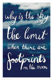 Why is the Sky the Limit Motivational Poster Posters