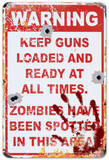 No Trespassing: Zombies Have Been Spotted Plaque en métal