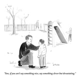 """Son, if you can't say something nice, say something clever but devastatin - New Yorker Cartoon Giclee Print by Emily Flake"