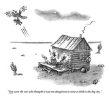"""You were the one who thought it was too dangerous to raise a child in the…"" - New Yorker Cartoon Premium Giclee Print by Frank Cotham"