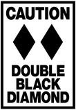 Caution Double Black Diamond Prints