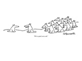 """We're a pack, not a cult."" - New Yorker Cartoon Reproduction procédé giclée Premium par Charles Barsotti"