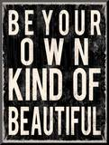 Be Your Own Kind of Beautiful Mounted Print by Louise Carey