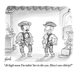 """""""At high noon I'm takin' her to the zoo. How's one-thirty?"""" - New Yorker Cartoon Premium Giclee Print by Tom Toro"""