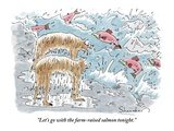 """Let's go with the farm-raised salmon tonight."" - New Yorker Cartoon Premium Giclee Print by Danny Shanahan"