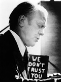 Pres Ford Encounters Unfriendly Sign, 'We Don't Trust You', While Campaigning, Sept 9, 1976 Photographic Print