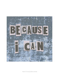 Because I Can Print by Andrea James