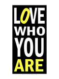 Love Who You Are