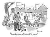 """Someday, son, all this will be yours."" - New Yorker Cartoon Premium Giclee Print by John Klossner"