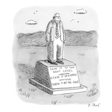 A tombstone for a man who brought it to the next level, kicked it up a not… - New Yorker Cartoon Premium Giclee Print by Roz Chast