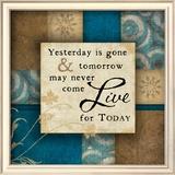 Live For Today Prints by Jennifer Pugh