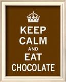 Keep Calm and Eat Chocolate Art