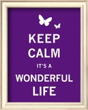 Keep Calm It's a Wonderful Life Print