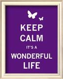 Keep Calm It's a Wonderful Life Print