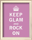 Keep Glam and Rock On Posters