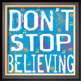 Don&#39;t Stop Believing Prints by Louise Carey
