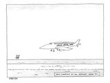 "A Flu Air. Inc. plane is landing. Beneath reads ""Now landing at an airport… - New Yorker Cartoon Premium Giclee Print by Jack Ziegler"