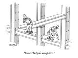 """Escher! Get your ass up here."" - New Yorker Cartoon Premium Giclee Print by Robert Leighton"