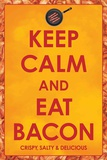 Keep Calm and Eat Bacon Poster Pósters