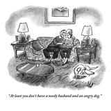 """At least you don't have a needy husband and an angry dog."" - New Yorker Cartoon Premium Giclee Print by Frank Cotham"