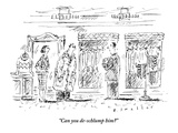 """Can you de-schlump him"" - New Yorker Cartoon Premium Giclee Print by Barbara Smaller"