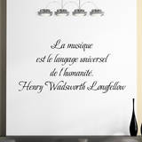 La musique est le langage universel de l humanite Wall Decal by Henry Wadsworth Longfellow
