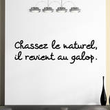 Chassez le naturel il revient au galop Wall Decal