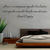 Aimer ce n est pas se regarder l un l autre c est regarder ensemble dans la meme direction Wall Decal by Antoine de Saint-Exupéry