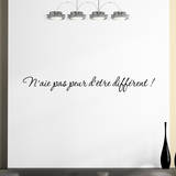 N aie pas peur d etre different ! Wall Decal