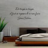 De temps en temps il faut se reposer de ne rien faire Adhésif mural par Jean Cocteau