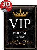 VIP Parking Only Blikskilt