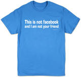Facebook - I'm Not Your Friend T-Shirt
