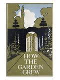 How the Garden Grew Giclee Print by Maud Maryon