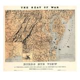 1861,VA - MD - DE - D.C. Bird's Eye View - The Seat of War, District of Columbia,USA Reproduction procédé giclée