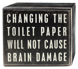 Changing the Toilet Paper Box Sign Wood Sign